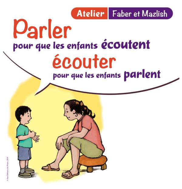 atelier faber mazlish parler pour que les enfants écoutent écouter pour que les enfants parlent auray belz locoal mendon